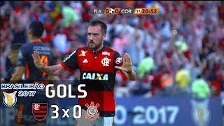 Gols - Flamengo 3 x 0 Corinthians - Brasileirão 2017