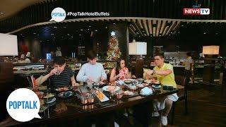 PopTalk: Holiday hotel buffet food trip around the Metro