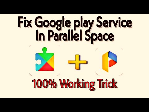 How To Fix Google Play Service Issue In Parallel Space