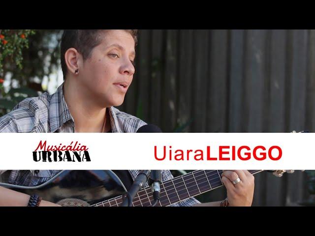 Uiara Leiggo - Teu Sentido | Musicália Urbana