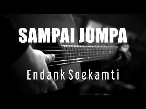 Sampai Jumpa - Endank Soekamti  ( Acoustic Karaoke )