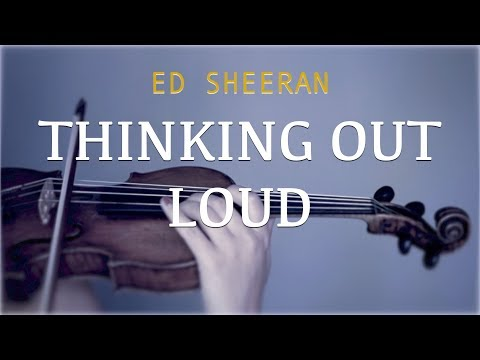 Ed Sheeran - Thinking Out Loud For Violin And Piano (COVER)