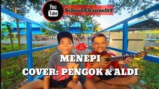 Download MENEPI - COVER Pengok & Aldi