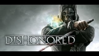Dishonored part 6 (Slackjaw