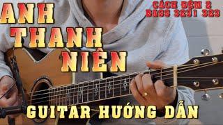 Anh Thanh Niên - HuyR | Hướng Dẫn Guitar Cover | Phong Guitar BMT