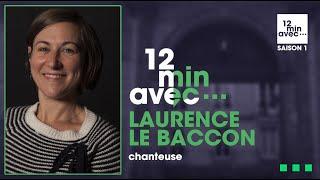 12 min avec - LAURENCE LE BACCON