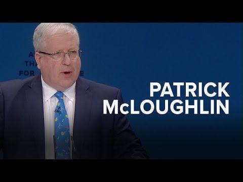 Patrick McLoughlin: Speech to Conservative Party Conference 2016