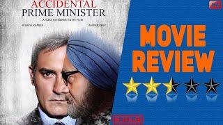 Movie Review The Accidental Prime Minister | Anupam Kher | Akshaye Khanna | Manmohan Singh |