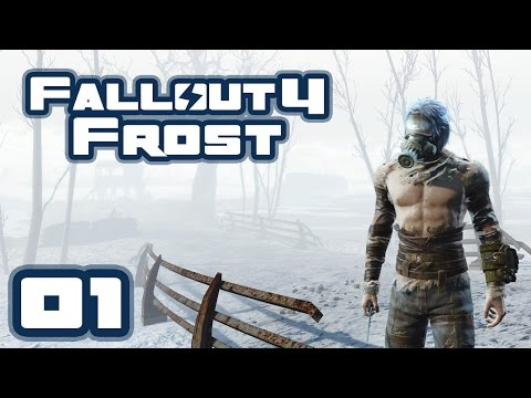 Let's Play Fallout 4: Frost Survival Simulator Challenge - Part 1 - Everything Is Terrifying