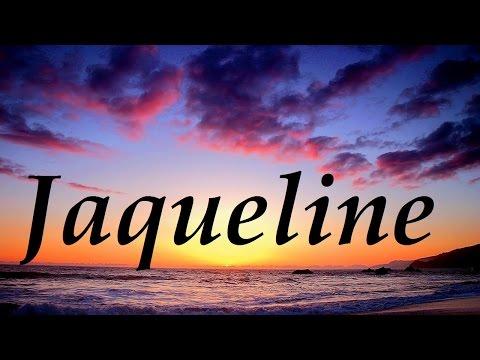 Jaqueline, significado y origen del nombre