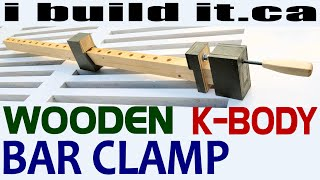 Making A Wooden K-body Bar Clamp