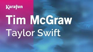 Karaoke Tim McGraw - Taylor Swift *