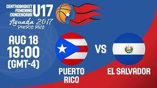Puerto Rico v El Salvador - Full Game - Semi-Final - Centrobasket U17 Women's Championship 2017