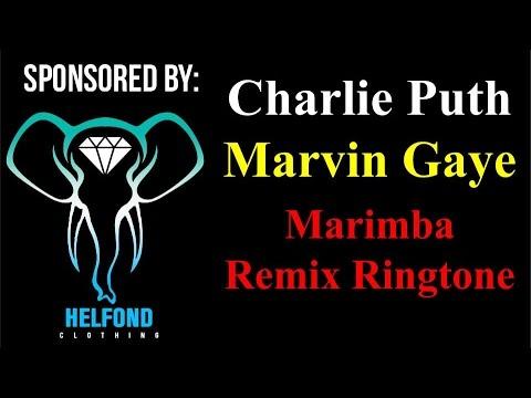 Charlie Puth - Marvin Gaye Marimba Ringtone and Alert