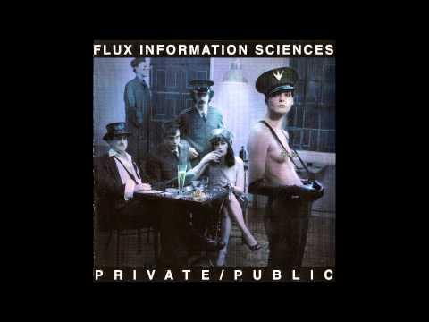 Flux Information Sciences - Private/Public [Full Album]