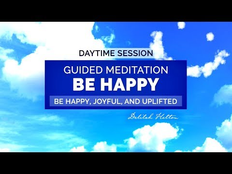 Be Happy!  Find Happiness, Joy, and Bliss From Within YOU | Guided Meditation