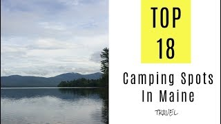 Best Camping Spots In Maine. TOP 18