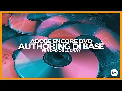 Adobe Encore DVD AUTHORING DI BASE di un DVD o Blue Ray