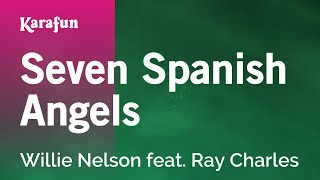 Karaoke Seven Spanish Angels - Willie Nelson *