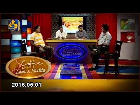 Coffee With Lahiru & Muditha - 01st May 2016