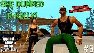 "HOW SHE GONNA DUMP R-KELLY?! ( FUNNY "" GTA SAN ANDREAS"" GAMEPLAY #9)"