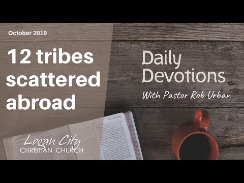 Daily Devotions - 12 Tribes Scattered Abroad