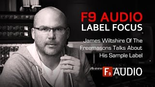 James Wiltshire Of The Freemasons Talks About His Label - F9 Audio