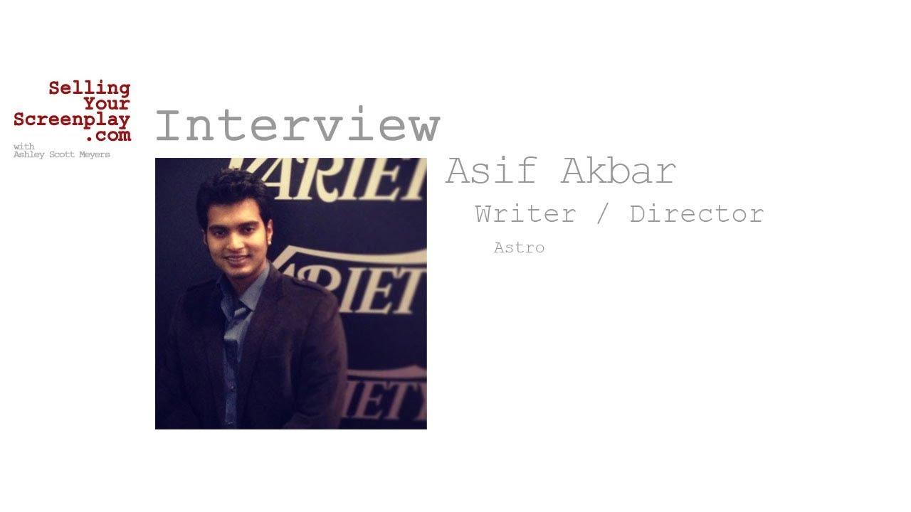 SELLING YOUR SCREENPLAY: Writer / Director Asif Akbar