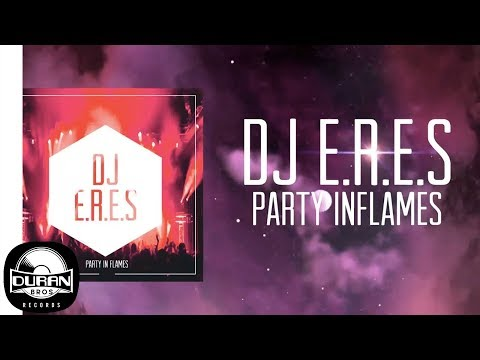 DJ E.R.E.S - Party In Flames [Official Audio]