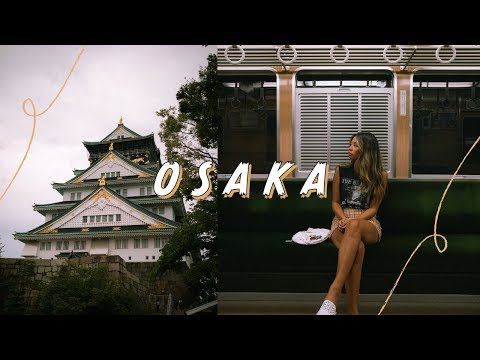 EXPLORING OSAKA // street food, shopping & sightseeing