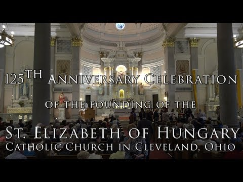 125th anniversary of the founding of St. Elizabeth of Hungary Parish