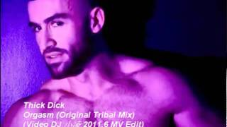 Thick Dick - Orgasm (Original Tribal Mix)