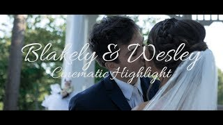 Blakely & Wesley | Cinematic Wedding Highlight | (GH5 & Zhiyun Crane)