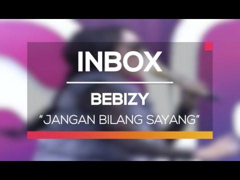 Bebizy - Jangan Bilang Sayang (Live on Inbox)