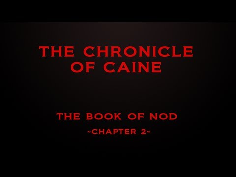 The Book of Nod | Chapter 2 | The Chronicle of Caine