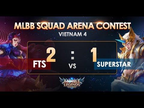 MLBB Squad Arena Contest - Vietnam Round 4: FTS vs SUPERSTAR