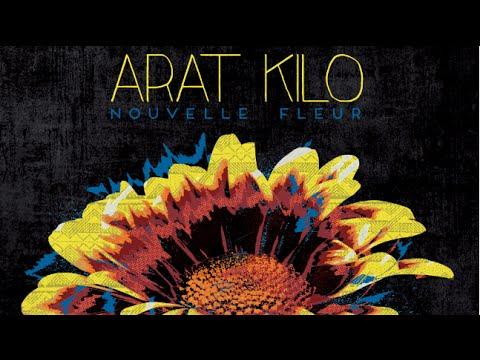Arat Kilo - Nouvelle fleur (Album Complet)