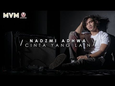 Nadzmi Adhwa - Cinta Yang Lain (Official Lyrics Video)