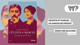 """VYP avec Jocelyne Sauvard auteure de """"Céleste et Marcel, un amour de Proust"""""""