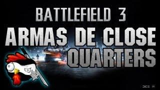 Armas de Close Quarters Battlefield 3 (español latino)