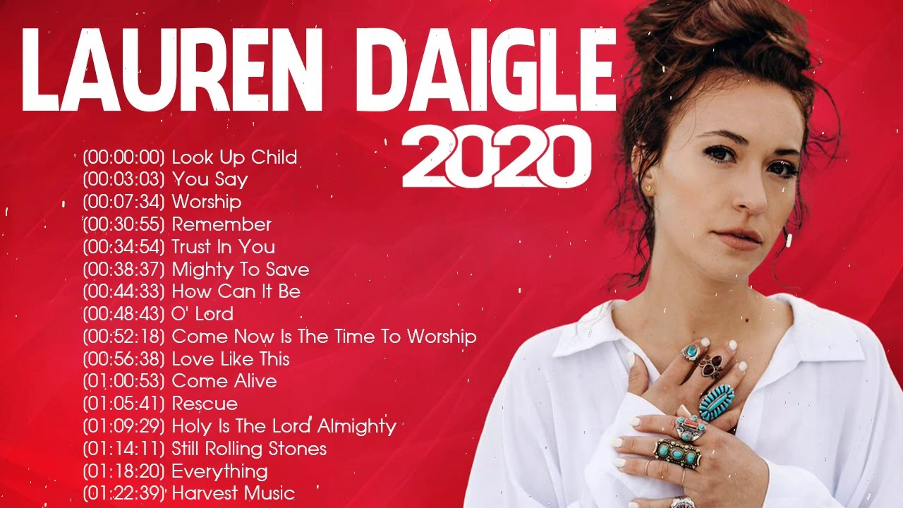 Lauren Daigle Christian Worship Songs 2020 Full Album? Best Worship Songs of Lauren Daigle