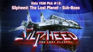 Kato VGM Pick #12: Silpheed: The Lost Planet - Sub-Boss