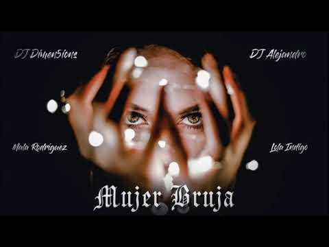Lola Indigo, Mala Rodriguez - Mujer Bruja (Dimen5ions & DJ Alejandro Bachata Remix)