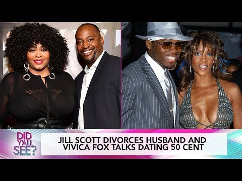 Jill Scott Divorces, Vivica Fox Regrets The Way She Treated 50 Cent | Did Y'all See?