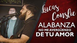 LUCAS CONSLIE ALABANZA NO ME AVERGÜENZO DE TU AMOR A LIVE thumbnail