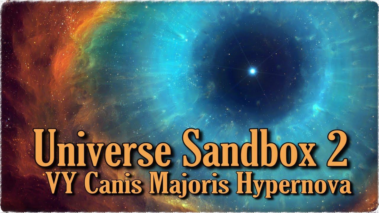 VY Canis Majoris Hypernova- Universe Sandbox 2 - YouTube  VY Canis Majori...