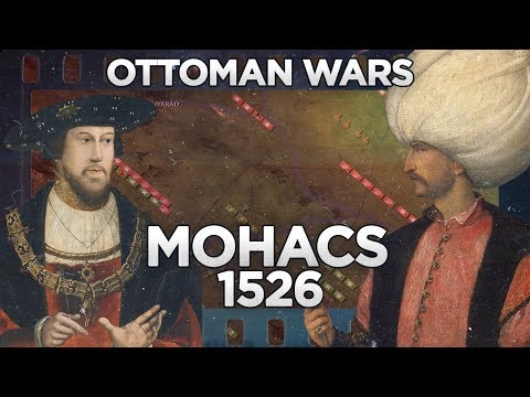 Battle of Mohacs 1526 - Ottoman Wars DOCUMENTARY