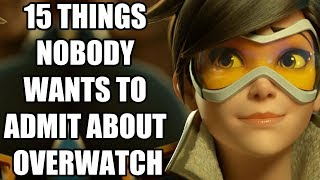 15 Things Nobody Wants To Admit About Overwatch