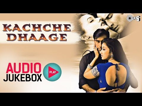 Kachche Dhaage Audio Jukebox  Ajay Devgan, Manisha Koirala, Nusrat Fateh Ali Khan