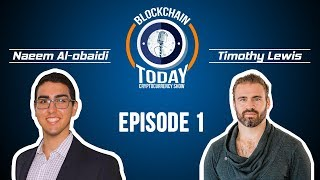 Blockchain Today Episode 1: Timothy Lewis (DNA Fund, EOS LibertyBlock Producer, Ikigai Fund)
